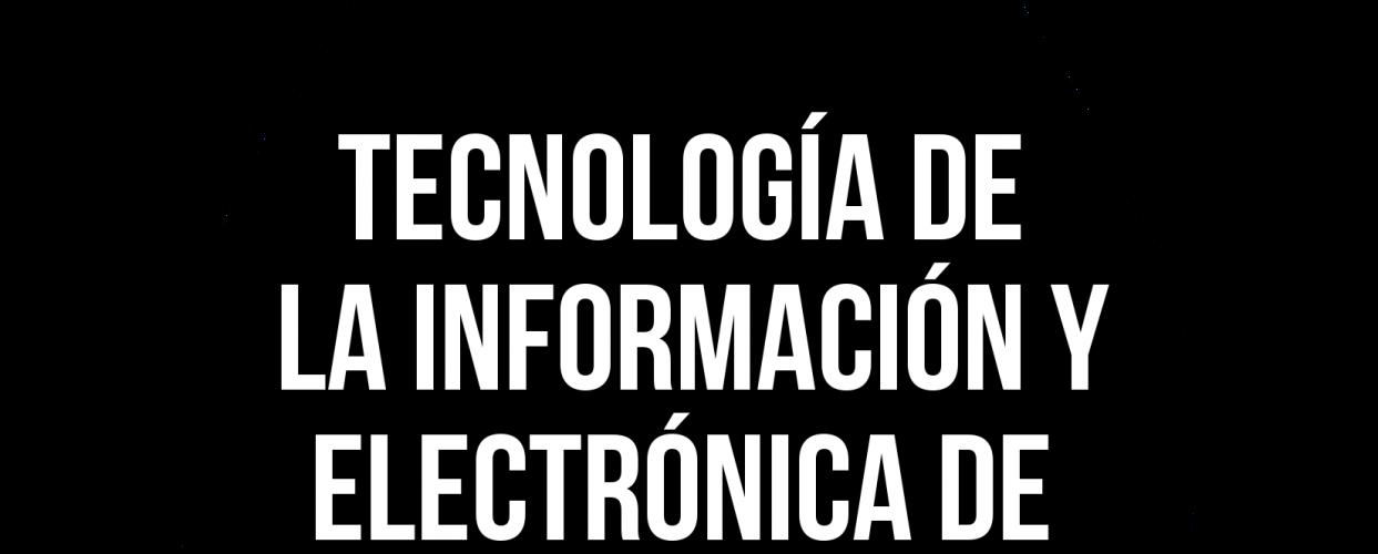 Tecnología de la información y electrónica de consumo