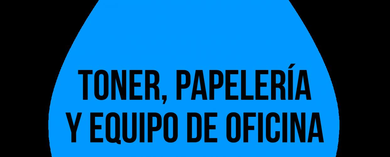 Toner, papelería y equipo de oficina